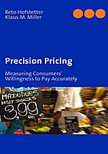 Precision Pricing:Measuring Consumers' Willingness to Pay Accurately